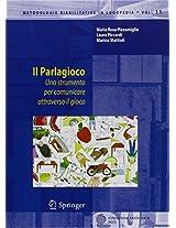 Il Parlagioco: Uno strumento per comunicare attraverso il gioco (Metodologie Riabilitative in Logopedia)