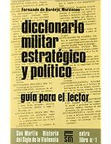 Diccionario Militar Estrategico y Politico (Historia del Siglo de la Violencia)