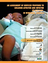 An Assessment of Services Provided to Children Affected and Infected by HIV/AIDS in Windhoek, Namibia (Sparrow Readers 4)