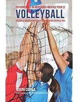 Entrainement De Resistance Mentale Pour La Volleyball