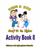 Uche and Uzo Say It in Igbo: 8 (Uche and Uzo Say it in Igbo Activity Book series)