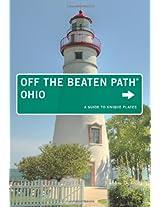 Ohio off the Beaten Path: A Guide to Unique Places (Off the Beaten Path Series)