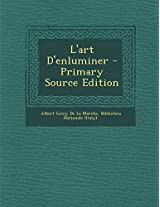 L'Art D'Enluminer - Primary Source Edition