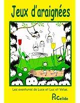 Jeux d'araignées. (Les aventures de Luce et Luc et Velue.) (French Edition)