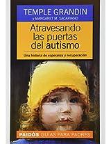 Atravesando las puertas del autismo / Emergence labeled austistic: Una historia de esperanza y recuperación / A story of hope and recovery