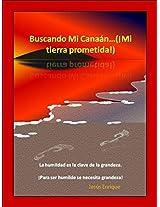 BUSACNDO MI CANAÁN (MI TIERRA PROMETIDA) (Spanish Edition)