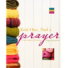 Knit One, Purl a Prayer: A Spirituality of Knitting (Active Prayer)
