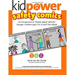 Kidpower Safety Comics: An Introduction to &quot;People Safety&quot; for Younger Children Ages 3-10 and Their Adults