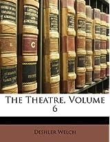 The Theatre, Volume 6