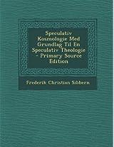 Speculativ Kosmologie Med Grundlag Til En Speculativ Theologie