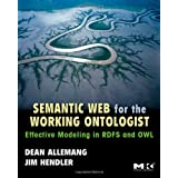 Semantic Web for the Working Ontologist: Effective Modeling in RDFS and OWLDean Allemang�ɂ��