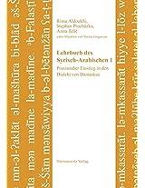 Lehrbuch des Syrisch-Arabischen: Praxisnaher Einstieg in den Dialekt von Damaskus (Semitica Viva)