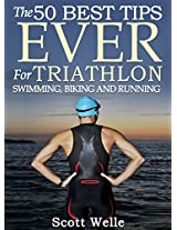 The 50 Best Tips EVER for Triathlon Swimming, Biking and Running (Instructional Videos Included)