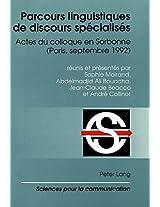 Parcours Linguistiques de Discours Specialises: Actes Du Colloque En Sorbonne (Paris, Septembre 1992) (Sciences Pour La Communication (Paperback))