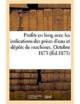 Profits En Long Avec Les Indications Des Prises D'Eau Et Depots de Machines. Octobre 1873 (Savoirs Et Traditions)