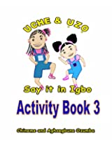 Uche and Uzo Say It in Igbo: 3 (Uche and Uzo Say it in Igbo Activity Book series)