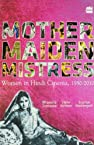 Mother Maiden Mistres: Women in Hindi Cinema, 1950 - 2010