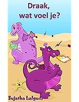 Draak, wat voel je?: Een leuk prenten boek over gevoelens en emoties (Dutch Edition)
