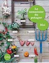 Le semainier du potager - Mai (Jardin (hors collection))