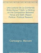 Una Lectura De La Contienda Entre Horus Y Seth / a Writing on the Competition Between Horus and Seth (Razon Politica / Political Reason)