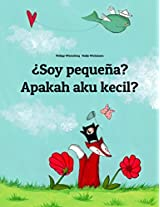 ¿Soy pequeña? Apakah saya kecil?: Libro infantil ilustrado español-indonesio (Edición bilingüe) (Spanish Edition)