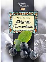 Mirtillo Bencontento. Le virtù del mirtillo nero (Damster - Quaderni del Loggione, cultura enogastronomica)