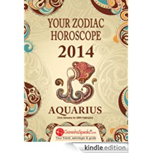 AQUARIUS - Your Zodiac Horoscope by GaneshaSpeaks.com 2014