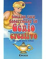 Cuentos Para Desarrollar Tu Genio Creativo/stories To Develop Your Creative Mind: Manual Para Ninos/childrens' Manual