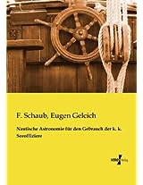 Nautische Astronomie für den Gebrauch der k. k. Seeoffiziere (German Edition)