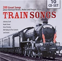Train Songs: 200 Great Songs About Railroads Heroes, Hobos and Freight Trains