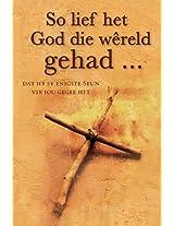 So lief het God die wereld gehad ... (eBoek): Gedagtes oor die ware betekenis van Paasfees
