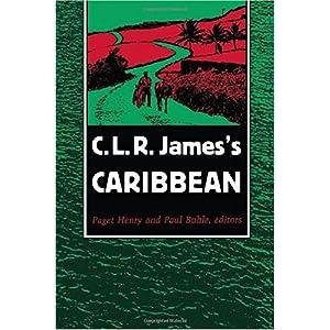 【クリックでお店のこの商品のページへ】C.L.R. James's Caribbean: Paget Henry, C. L. R. James, Paul Buhle: 洋書