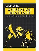 Generation Identitaire: Une declaration de guerre contre les soixante-huitards (French Edition)
