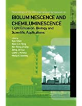 Bioluminescence And Chemiluminescence - Light Emission: Biology And Scientific Applications - Proceedings Of The 15Th International Symposium