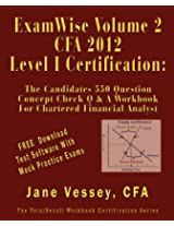 Examwise Volume 2 for 2012 Cfa Level I Certification the Second Candidates Question and Answer Workbook for Chartered Financial Analyst (with Download Practice Exam Software)
