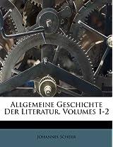 Allgemeine Geschichte Der Literatur, Volumes 1-2