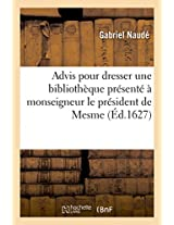 Advis Pour Dresser Une Bibliotheque Presente a Monseigneur Le President de Mesme (Generalites)