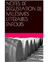 NOTES DE DÉGUSTATION DE MILLÉSIMES LITTÉRAIRES ENFOUIS CUVEE N°1 (CRUS CLASSÉS ET DÉCLASSÉS)