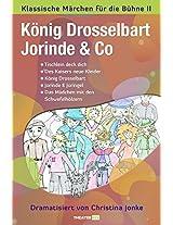 König Drosselbart, Jorinde & Co: Klassische Märchen für die Bühne II (German Edition)