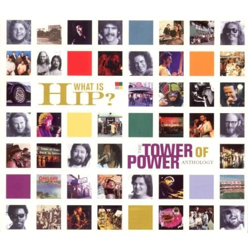 What Is Hip? –The Tower Of Power Anthology–