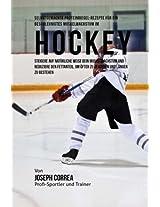 Selbstgemachte Proteinriegel-rezepte Fur Ein Beschleunigtes Muskelwachstum Im Hockey: Steigere Auf Naturliche Weise Dein Muskelwachstum Und Reduziere ... Um Ofter Zu Gewinnen Und Langer Zu Bestehen