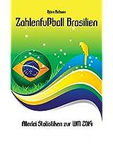 Zahlenfußball Brasilien: Allerlei Statistiken zur WM 2014 (German Edition)