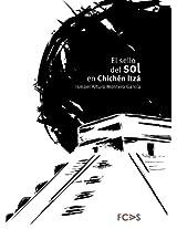 El sello del sol en Chichén Itzá (Astronomía nº 1) (Spanish Edition)