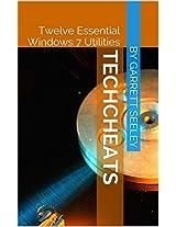 TechCheats: Twelve Essential Windows 7 Utilities