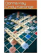 Comment écrire non-fiction créative (French Edition)