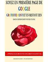 Soyez en première page de Google gratuitement et en restant zen.: Découvrez le référencement web naturel et local. (French Edition)