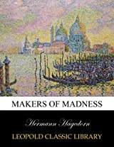 Makers of madness