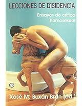 Lecciones De Disidencia: Ensayos De Critica Homosexual
