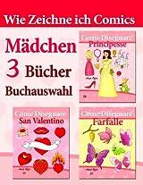 Wie Zeichne ich Comics: Buchauswahl - 3 Bücher: Mädchen (German Edition)
