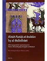 Kita¯b Futu¯h? al-bulda¯n: Liber expugnationis regionum auctore Imámo Ahmed ibn Jahja Ibn Djábir al-Beládsorí